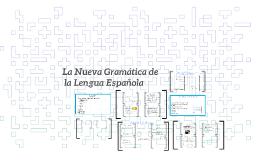 La Nueva Gramática De La Lengua Española By Trabajo Grupal