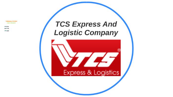 TCS Express And Logistic Company by sara sattar on Prezi