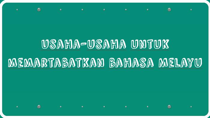 Usaha Usaha Untuk Memartabatkan Bahasa Melayu By Nur Afiqah