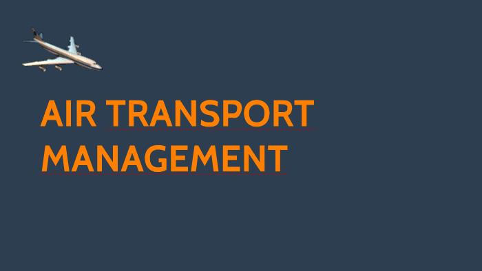 AIR TRANSPORT MANAGEMENT by sophittha saranyutanon on Prezi