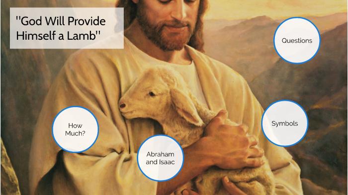God Will Provide Himself A Lamb By Steven Holt On Prezi Next