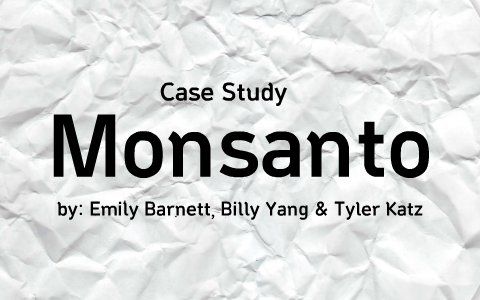 Business Ethics - Monsanto
