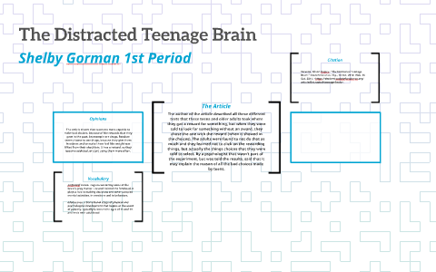The Distracted Teenage Brain by Shelby Gorman on Prezi