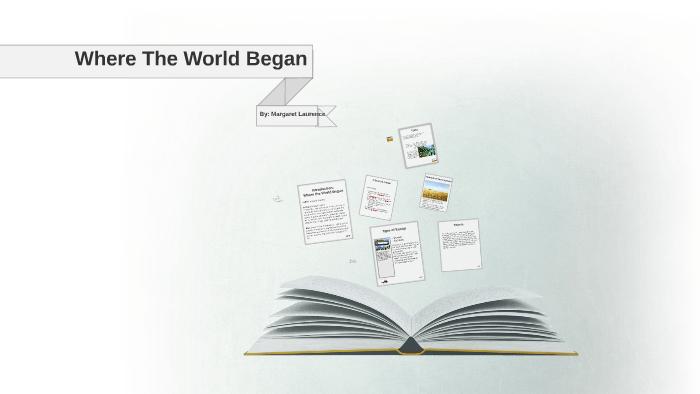where the world began
