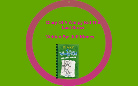 Diary Of A Wimpy Kid The Last Straw By Lau Ren