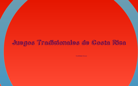 Juegos Tradicionales De Costa Rica By Michelle Vinocour On Prezi
