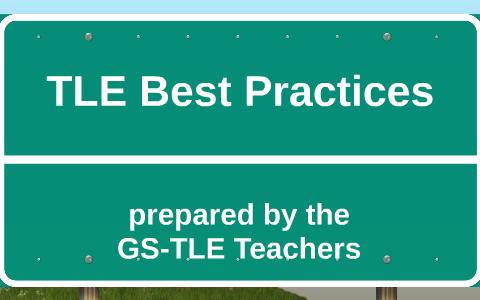 TLE Best Practices by mark mortel on Prezi