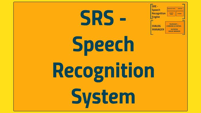 SRS - Speech Recognition System by Adrian Dogar on Prezi
