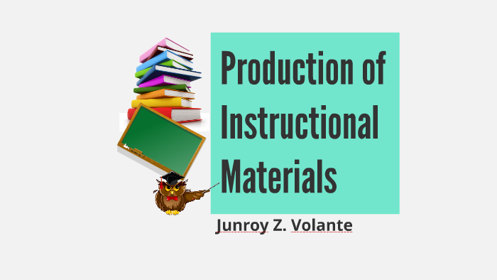 Production Of Instructional Materials By Junroy Volante