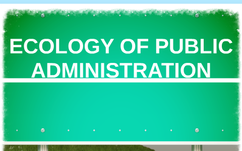 what is ecology of public administration