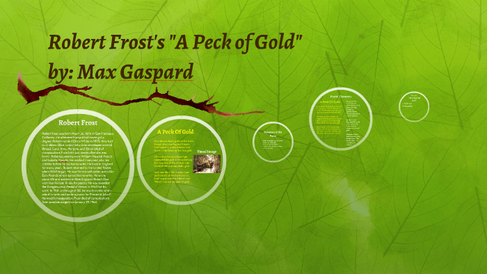 Robert Frosts A Peck Of Gold By Max Gaspard On Prezi