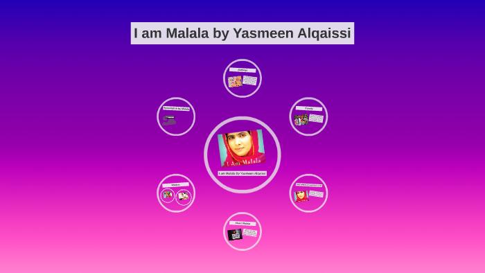 I am Malala by Yasmeen Alqaissi by Yasmeen Alqaissi on Prezi