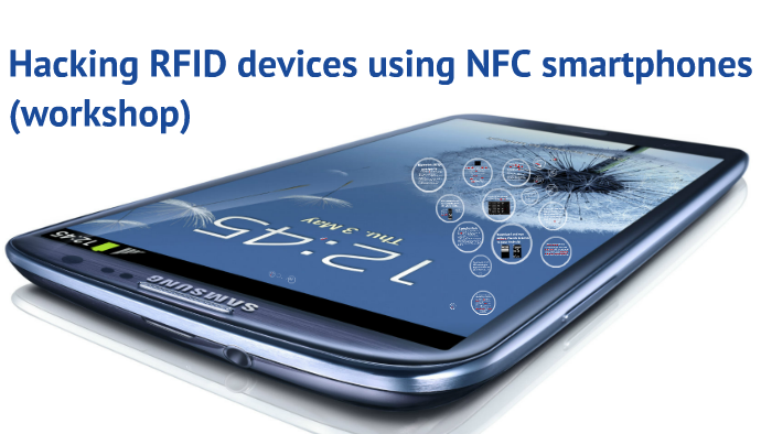 Hacking RFID devices using NFC smartphones (Workshop) by