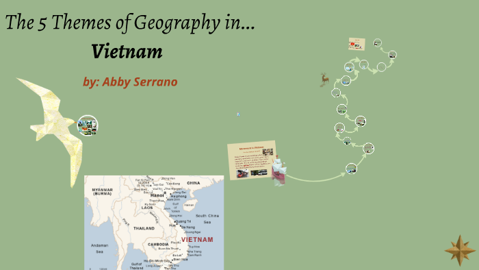 The 5 Themes of Geography in   Vietnam by Abby Serrano on Prezi