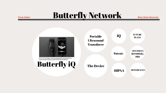 Butterfly iQ by Tracie Haken on Prezi Next