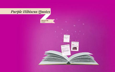 Purple Hibiscus Quotes By Karunya Tota On Prezi