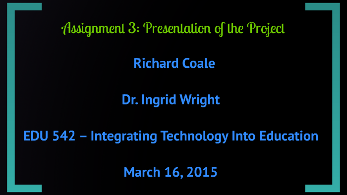 fc43cac4bb4 Assignment 3  Presentation of the Project by Richard Coale on Prezi