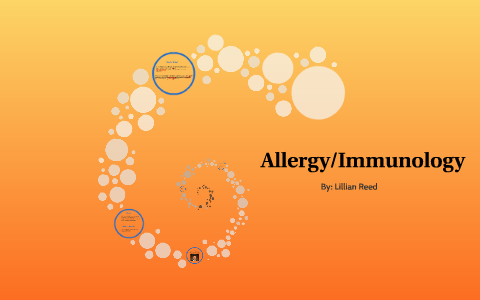 Allergy/Immunology by Lillian Reed on Prezi