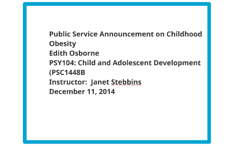 Public Service Announcement On Childhood Obesity By Edith Osborne On