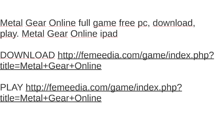 Metal gear online full game free pc, download, play. Metal g by.