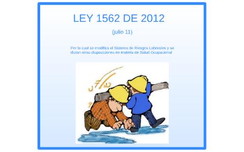 Ley 1562 De 2012 By Diana Carolina Moreno