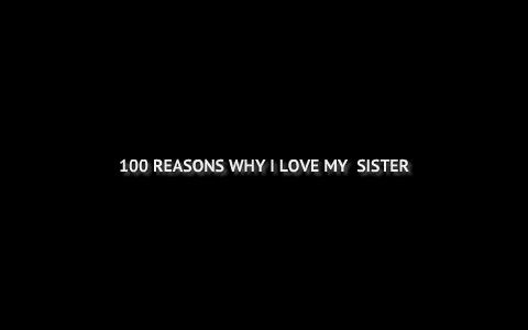 100 Reasons Why I Love My Sister By Aluash Staten On Prezi