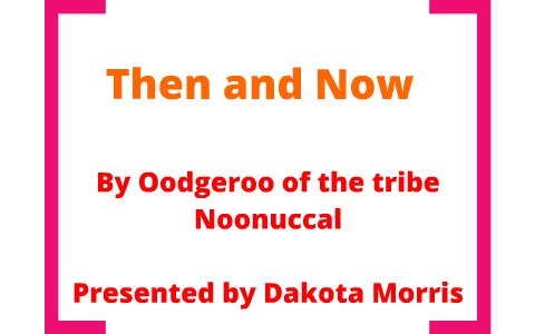 then and now poem oodgeroo noonuccal