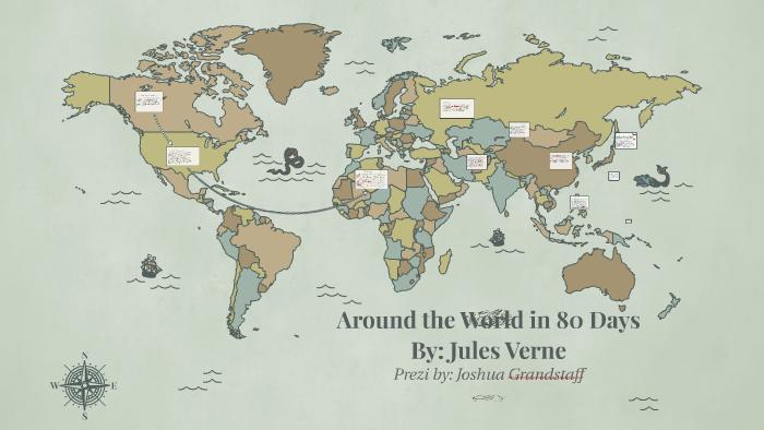 Around the World in 80 Days by joshua grandstaff on Prezi