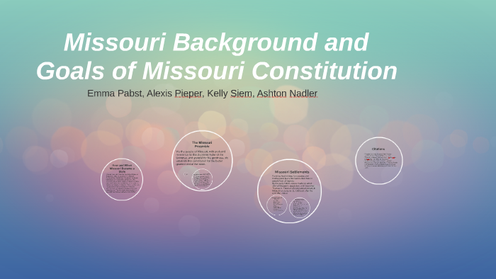 Missouri Background and Goals of Missouri Constitution by