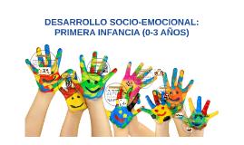 Desarrollo Socio Emocional Primera Infancia 0 3 Años By Maria Sighinolfi