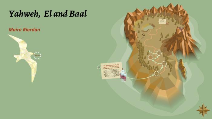 Yahweh, El and Baal by Moira Riordan on Prezi