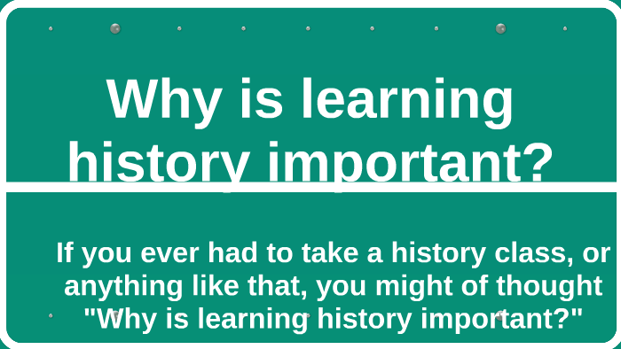 Importance of Learning History