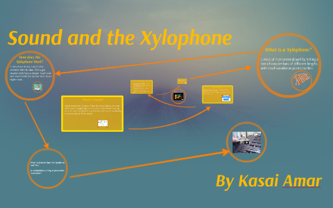 Sound and the Xylophone by Jenn Amar on Prezi