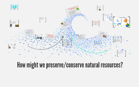 why should we conserve natural resources