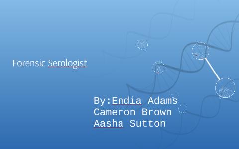 Forensic Serologist By Cameron Brown On Prezi