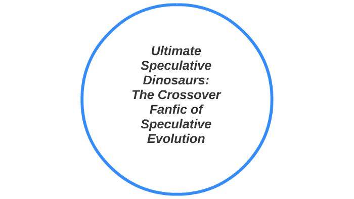 Ultimate Speculative Dinosaurs by Glarn Boudin on Prezi