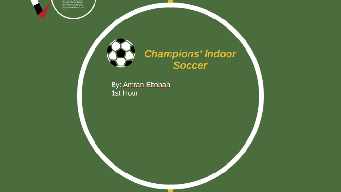 Champions Indoor Soccer By Amran Eltobah On Prezi