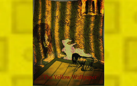 The Yellow Wallpaper By Alicia Luttrell
