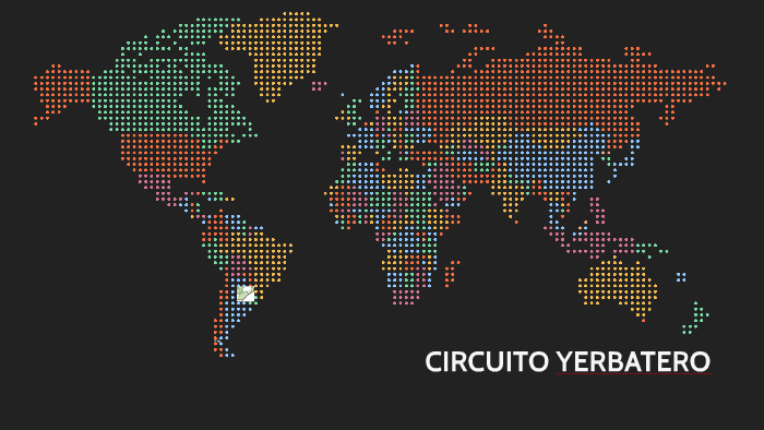 Circuito Yerbatero : Circuito yerbatero by stefania loebarth on prezi
