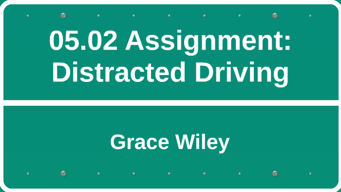 05.02 assignment drivers ed distracted driving