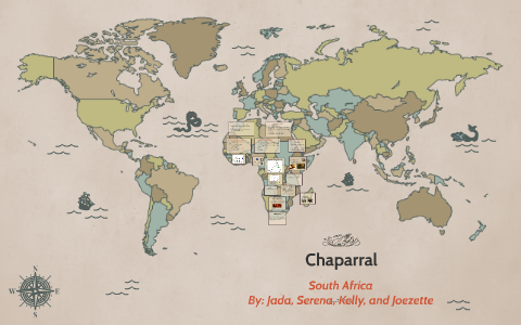 Chaparral World Map.Chaparral South Africa By Serena Brown On Prezi