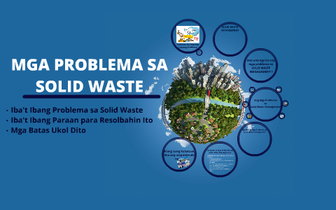 Mga Problema sa Solid Waste by Justine Guardario on Prezi