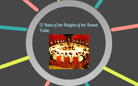 12 Knights Of The Round Table.12 Rules Of The Knights Of The Round Table By Haley Blevins On Prezi