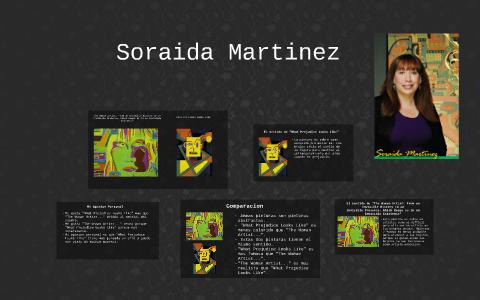 Soraida Martinez By Anita Luangrath Soraida artist/designer | creator of verdadism painting style. prezi