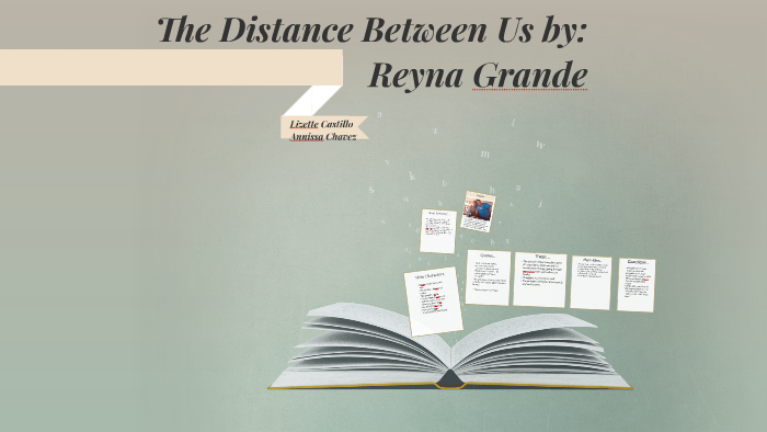 The Distance Between Us By Reyna Grande By Annissa Chavez On Prezi