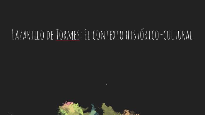 Lazarillo De Tormes El Contexto Histórico Cultural By