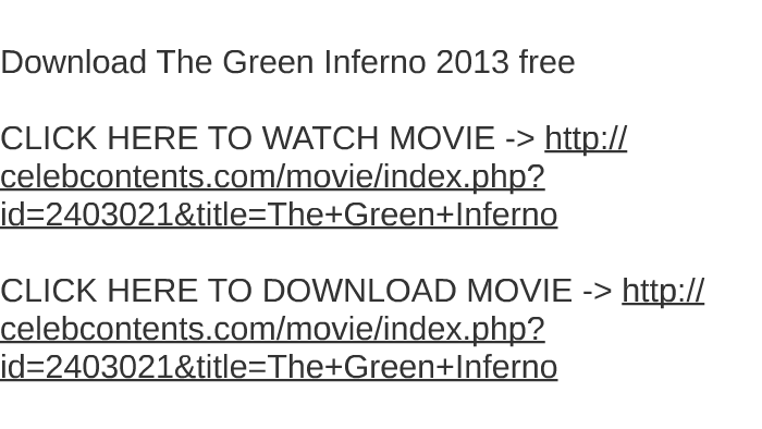 Free download the green inferno (2013) sub indo – heartbdg movies.