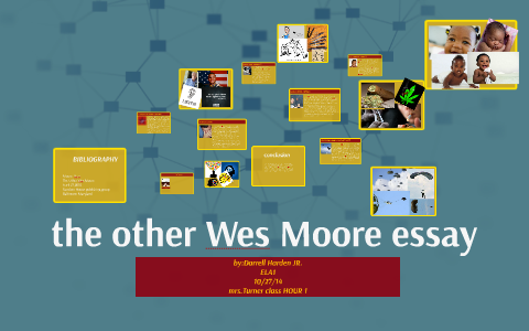 The Other Wes Moore Essay By Darrell Hardenjr On Prezi