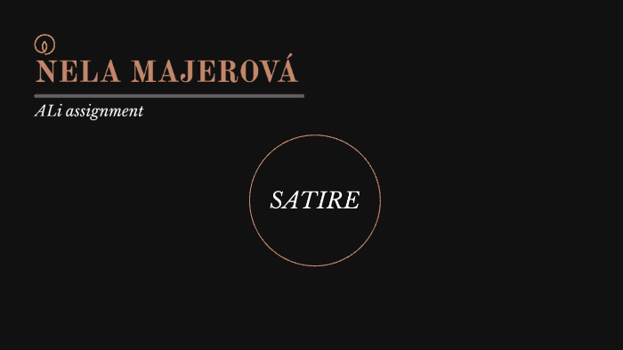 Satire Nela Majerova By Nela Majerova On Prezi Next