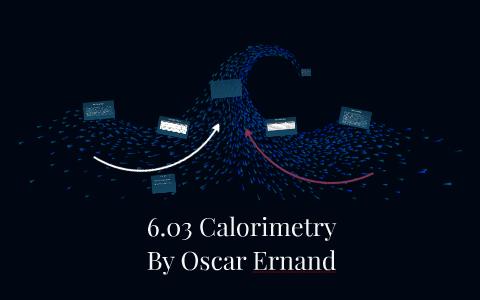 6.03 calorimetry